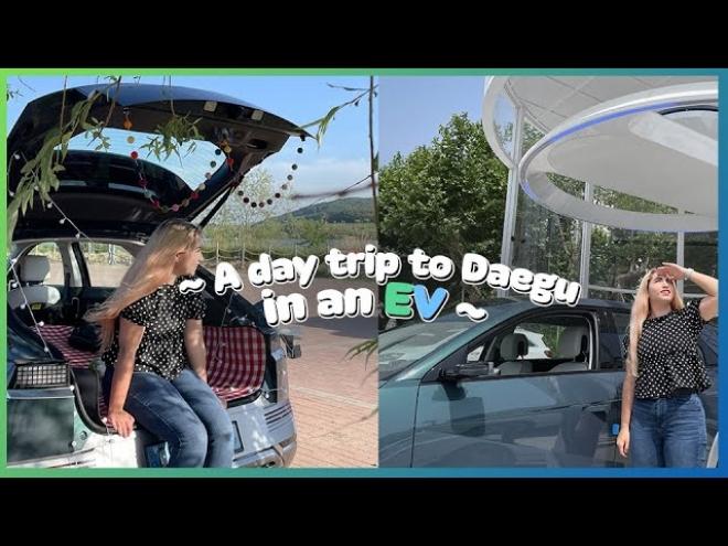sub) [ECO-Friendly DAEGU] A DAY TRIP TO DAEGU with an EV